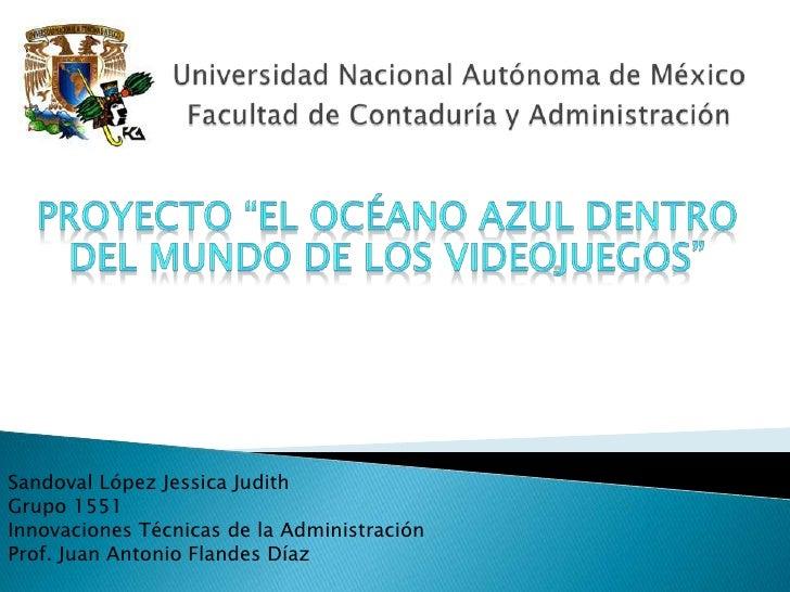 """Universidad Nacional Autónoma de MéxicoFacultad de Contaduría y Administración<br />Proyecto """"El océano azul dentro del mu..."""
