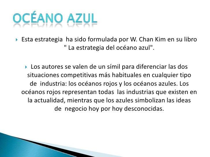 Esta estrategia ha sido formulada por W. Chan Kim en su libro &quot; La estrategia del océano azul&quot;.<br />Los autore...