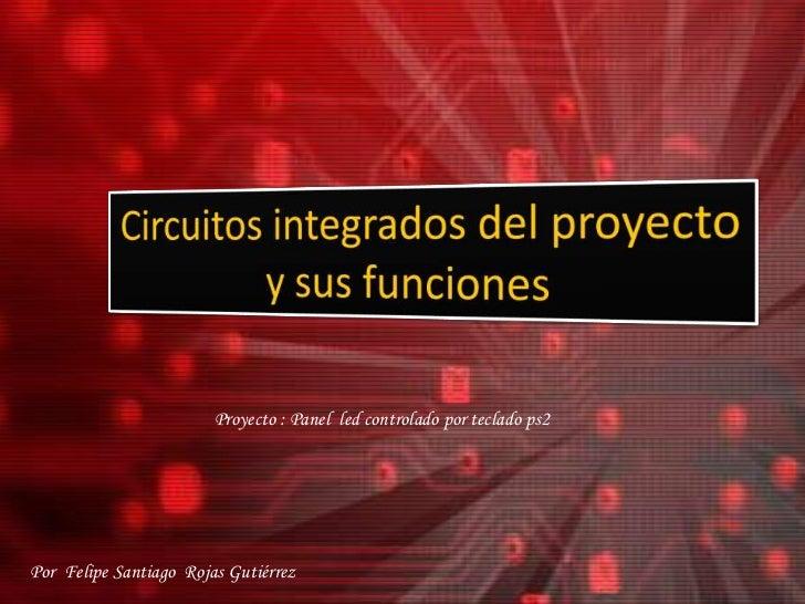 Proyecto : Panel led controlado por teclado ps2Por Felipe Santiago Rojas Gutiérrez