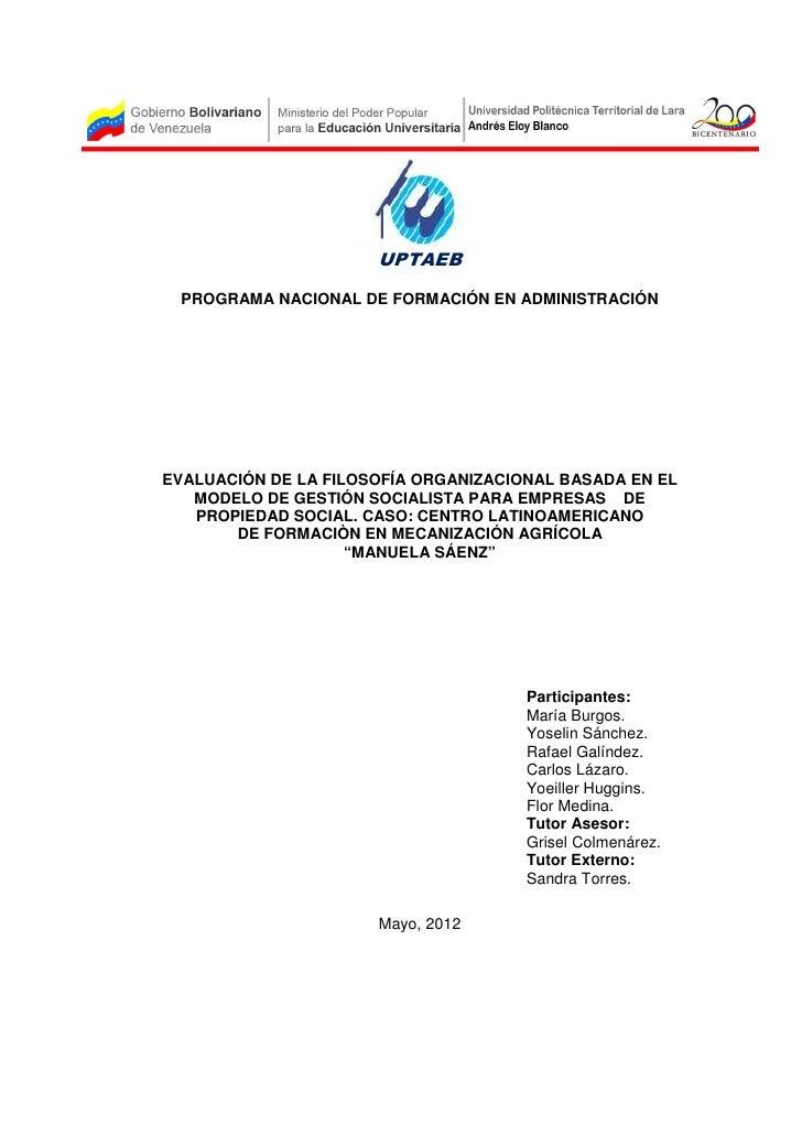 UPTAEB PROGRAMA NACIONAL DE FORMACIÓN EN ADMINISTRACIÓNEVALUACIÓN DE LA FILOSOFÍA ORGANIZACIONAL BASADA EN EL   MODELO DE ...