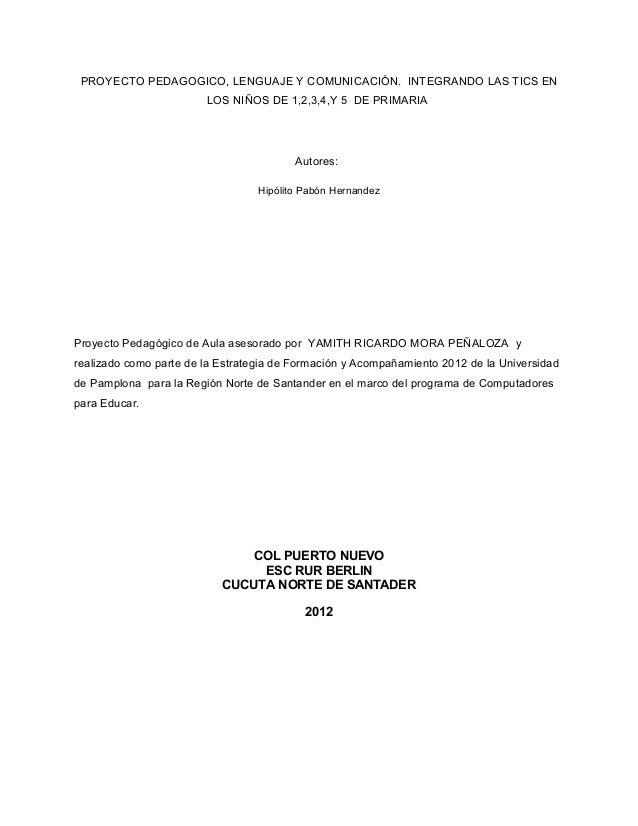PROYECTO PEDAGOGICO, LENGUAJE Y COMUNICACIÓN. INTEGRANDO LAS TICS EN                        LOS NIÑOS DE 1,2,3,4,Y 5 DE PR...