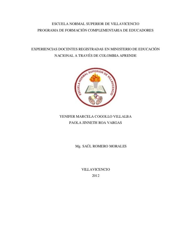 ESCUELA NORMAL SUPERIOR DE VILLAVICENCIO  PROGRAMA DE FORMACIÓN COMPLEMENTARIA DE EDUCADORESEXPERIENCIAS DOCENTES REGISTRA...