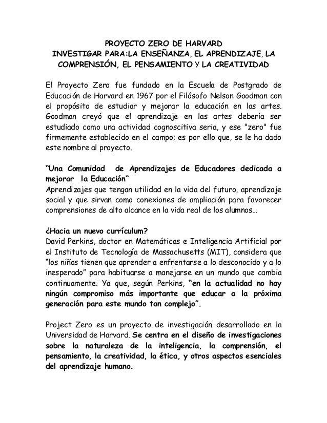 PROYECTO ZERO DE HARVARD INVESTIGAR PARA:LA ENSEÑANZA, EL APRENDIZAJE, LA COMPRENSIÓN, EL PENSAMIENTO Y LA CREATIVIDAD El ...