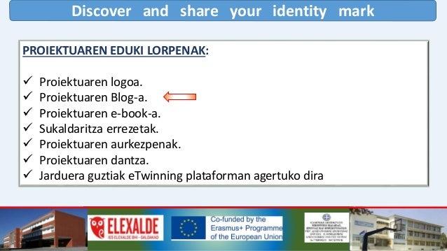 Discover and share your identity mark PROIEKTUA EZAGUTZERA EMATEA Blog eTwinning Instagram