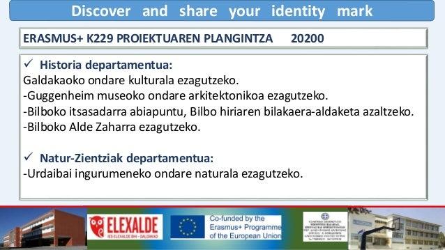 Discover and share your identity mark Datorren astean Erasmus+ proiektua Galdakaoko udaletxean aurkeztuko dugu. Honekin lo...