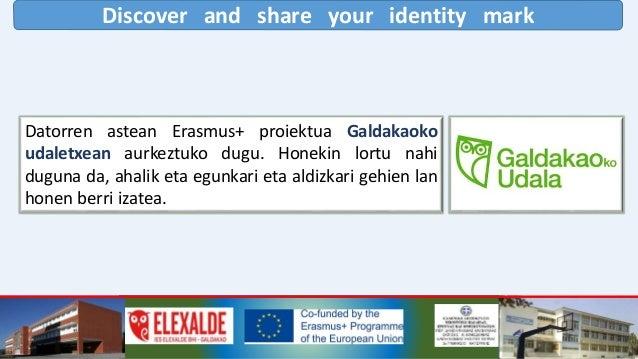 Discover and share your identity mark Amaitzeko, eskerrak eman nahi dizkizuegu proiektu hau errealitate bilakatzeko emanda...