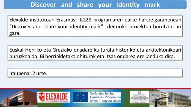Discover and share your identity mark Partaideak: 2018-2019 ikasturtean DBH 3. mailako ikasleak. 2019-2020 ikasturtean DBH...