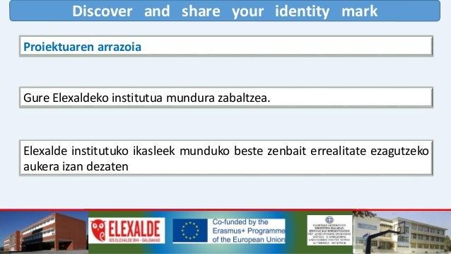 """Discover and share your identity mark Proiektu hau, zergatik? 2018. urtea """"Europako Patrimonio""""aren urtea delako. Guztiok ..."""