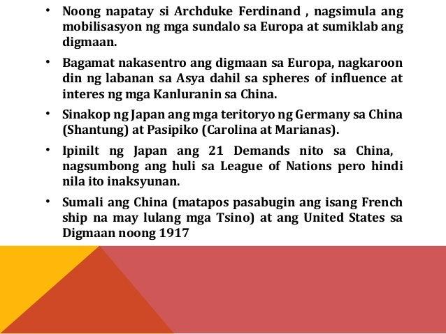 • Noong napatay si Archduke Ferdinand , nagsimula ang  mobilisasyon ng mga sundalo sa Europa at sumiklab ang  digmaan.  • ...