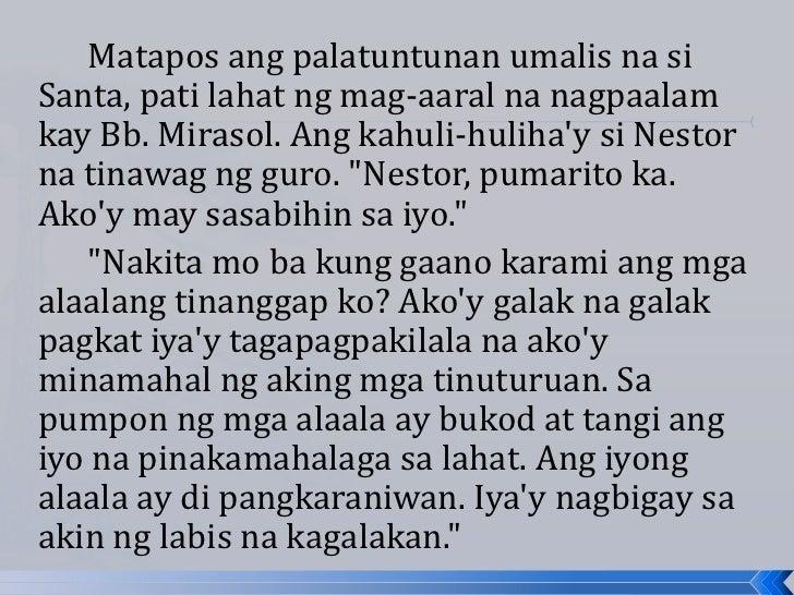 Matapos ang palatuntunan umalis na siSanta, pati lahat ng mag-aaral na nagpaalamkay Bb. Mirasol. Ang kahuli-hulihay si Nes...