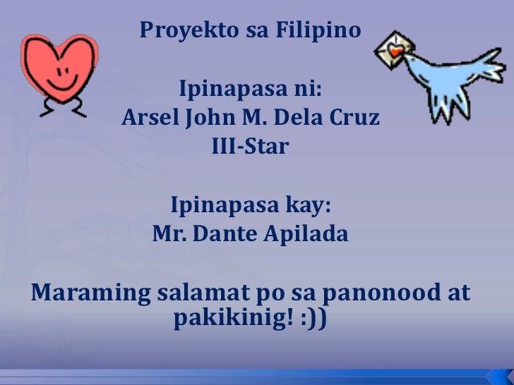Proyekto sa Filipino           Ipinapasa ni:      Arsel John M. Dela Cruz              III-Star          Ipinapasa kay:   ...