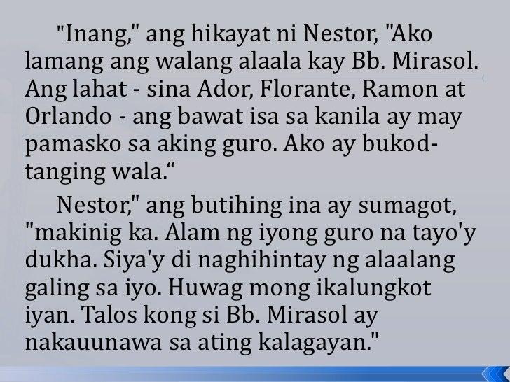 """""""Inang,"""" ang hikayat ni Nestor, """"Akolamang ang walang alaala kay Bb. Mirasol.Ang lahat - sina Ador, Florante, Ramon atOrla..."""