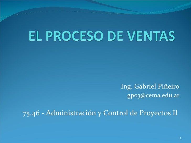 Ing. Gabriel Piñeiro [email_address] 75.46 - Administración y Control de Proyectos II