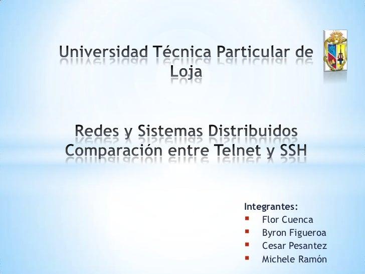 Universidad Técnica Particular de Loja <br />Redes y SistemasDistribuidos<br />Comparación entre Telnet y SSH<br />Integra...