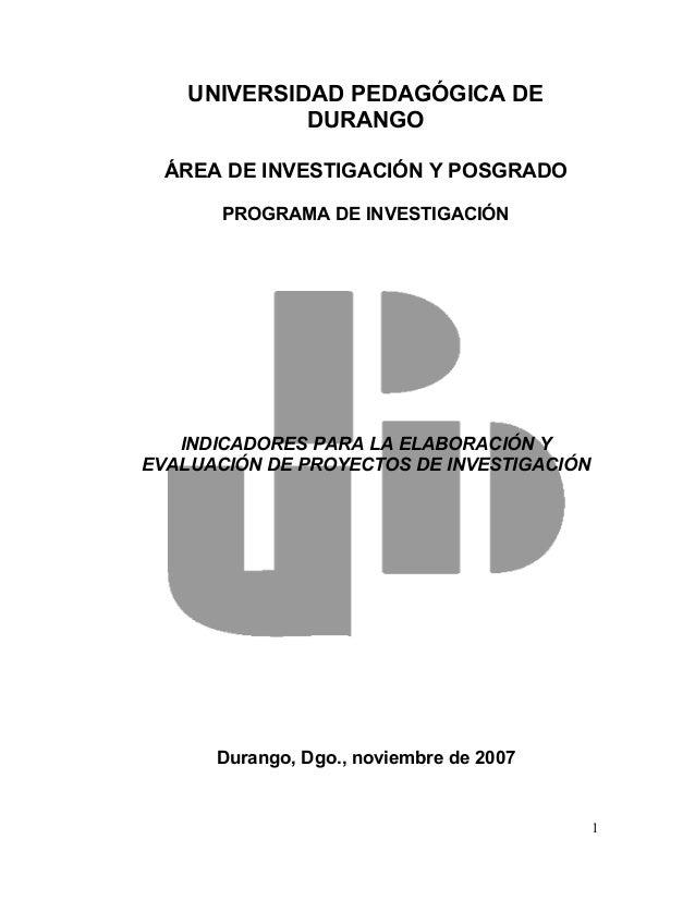 UNIVERSIDAD PEDAGÓGICA DE             DURANGO  ÁREA DE INVESTIGACIÓN Y POSGRADO       PROGRAMA DE INVESTIGACIÓN   INDICADO...