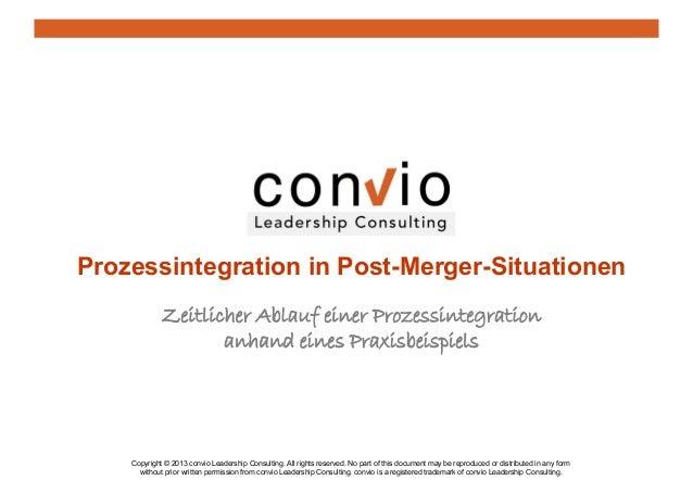 Zeitlicher Ablauf einer Prozessintegration anhand eines Praxisbeispiels Copyright © 2013 convio Leadership Consulting. All...