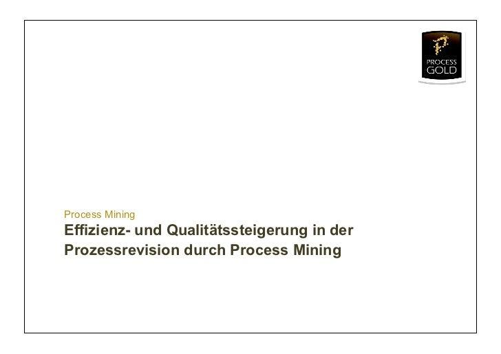 Process MiningEffizienz- und Qualitätssteigerung in derProzessrevision durch Process Mining