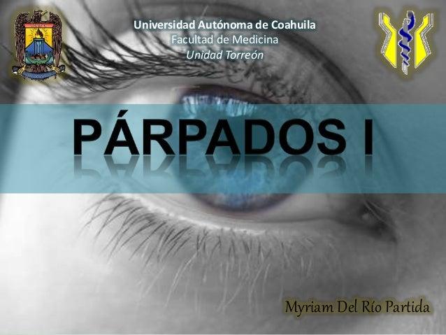 Universidad Autónoma de Coahuila        Facultad de Medicina           Unidad Torreón                    Myriam Del Río Pa...