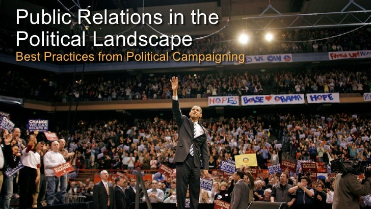 Public Relations in thePolitical LandscapeBest Practices from Political Campaigning