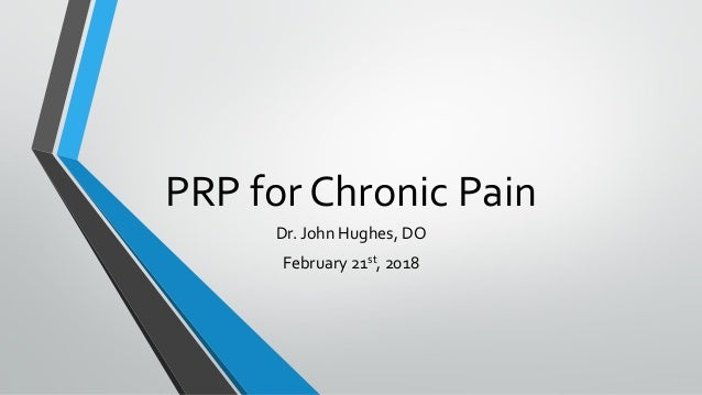 PRP for Chronic Pain Dr. John Hughes, DO February 21st, 2018