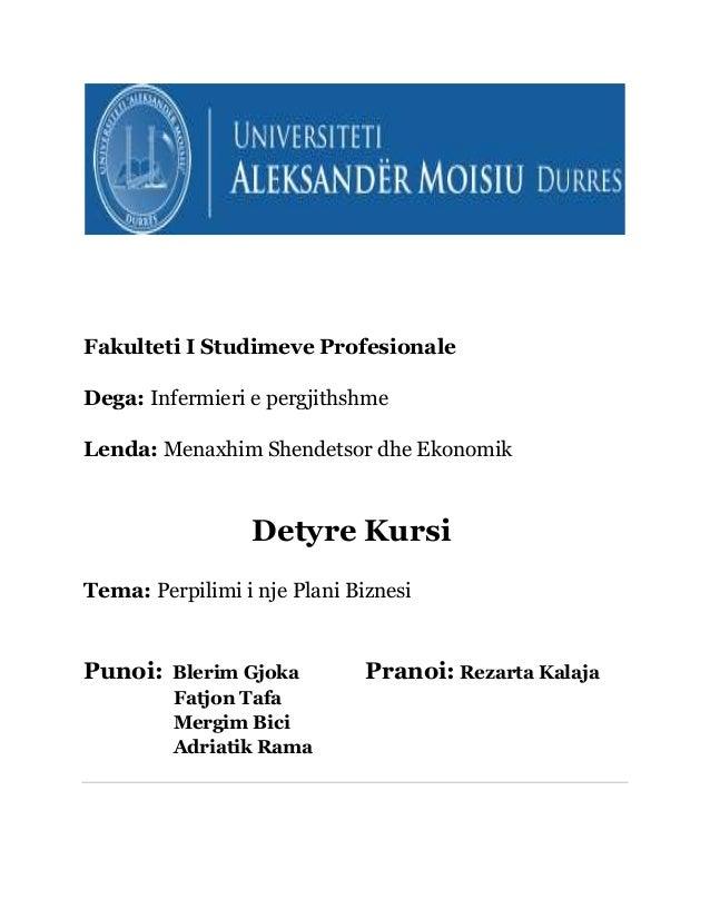 Fakulteti I Studimeve Profesionale Dega: Infermieri e pergjithshme Lenda: Menaxhim Shendetsor dhe Ekonomik Detyre Kursi Te...
