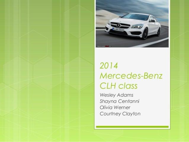 2014Mercedes-BenzCLH classWesley AdamsShayna CentanniOlivia WernerCourtney Clayton
