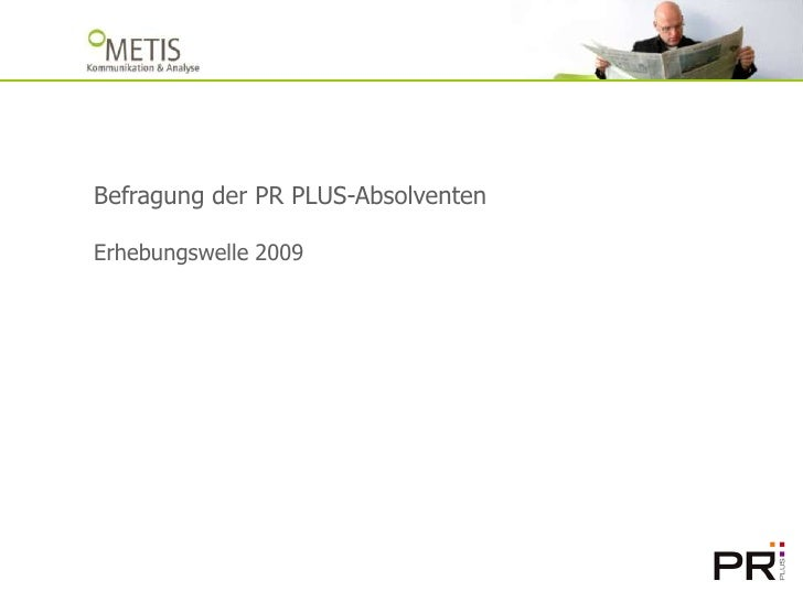 Befragung der PR PLUS-AbsolventenErhebungswelle 2009<br />