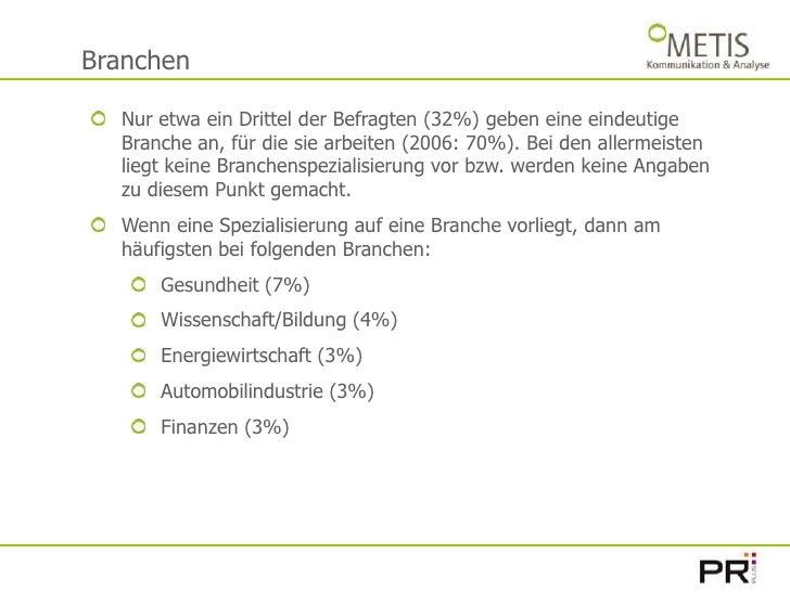 Branchen<br />Nur etwa ein Drittel der Befragten (32%) geben eine eindeutige Branche an, für die sie arbeiten (2006: 70%)....