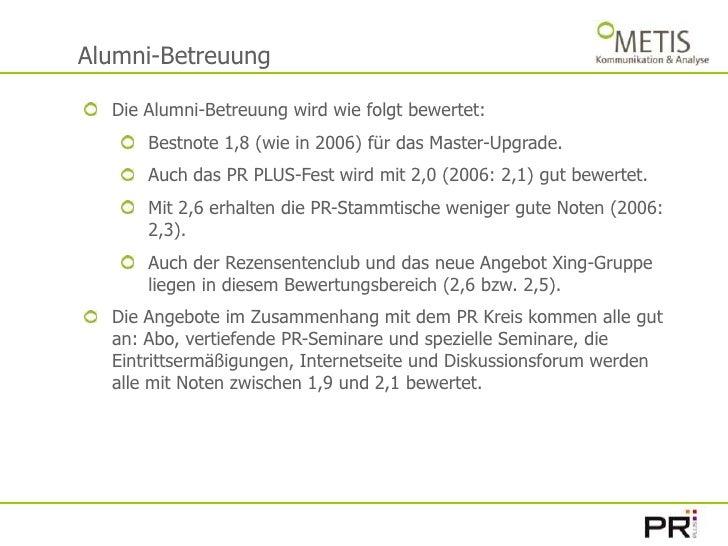 Alumni-Betreuung<br />Die Alumni-Betreuung wird wie folgt bewertet:<br />Bestnote 1,8 (wie in 2006) für das Master-Upgrade...