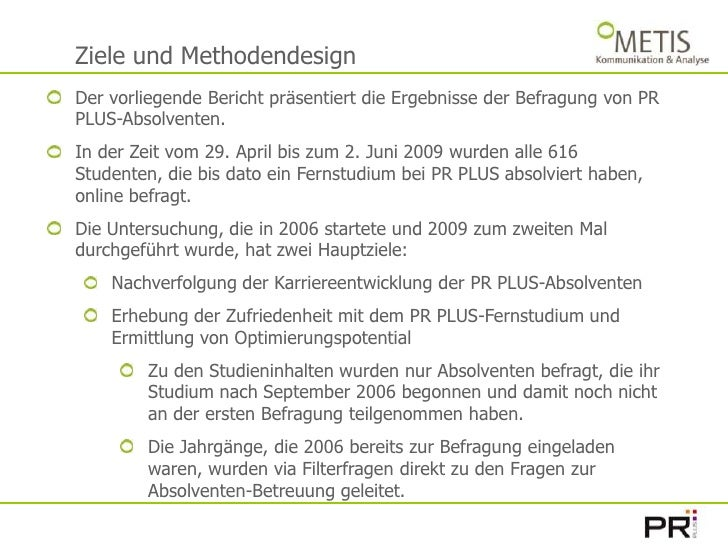 Ziele und Methodendesign<br />Der vorliegende Bericht präsentiert die Ergebnisse der Befragung von PR PLUS-Absolventen. <b...