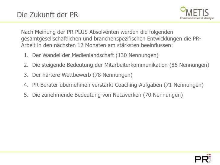 Die Zukunft der PR<br />Nach Meinung der PR PLUS-Absolventen werden die folgenden gesamtgesellschaftlichen und branchenspe...