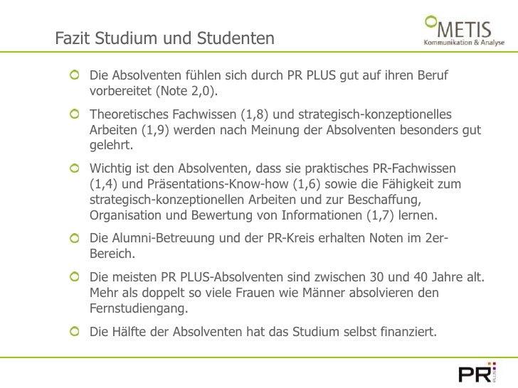 Fazit Studium und Studenten<br />Die Absolventen fühlen sich durch PR PLUS gut auf ihren Beruf vorbereitet (Note 2,0).<br ...