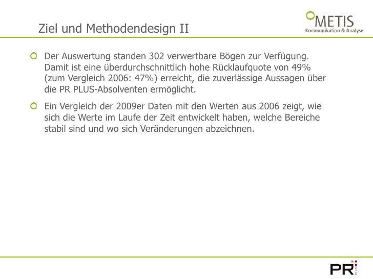 Ziel und Methodendesign II<br />Der Auswertung standen 302 verwertbare Bögen zur Verfügung. Damit ist eine überdurchschnit...
