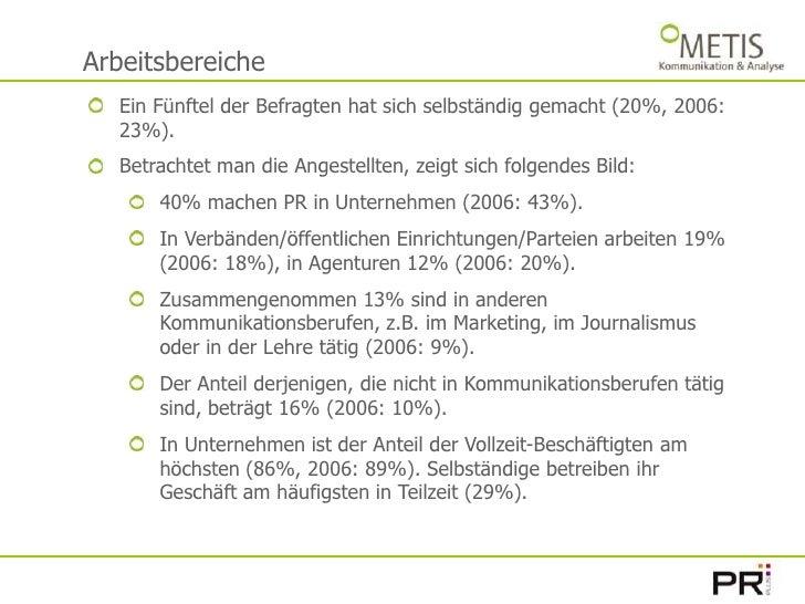 Arbeitsbereiche<br />Ein Fünftel der Befragten hat sich selbständig gemacht (20%, 2006: 23%). <br />Betrachtet man die Ang...