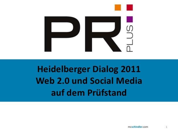 1<br />Heidelberger Dialog 2011<br />Web 2.0 und Social Media <br />auf dem Prüfstand<br />