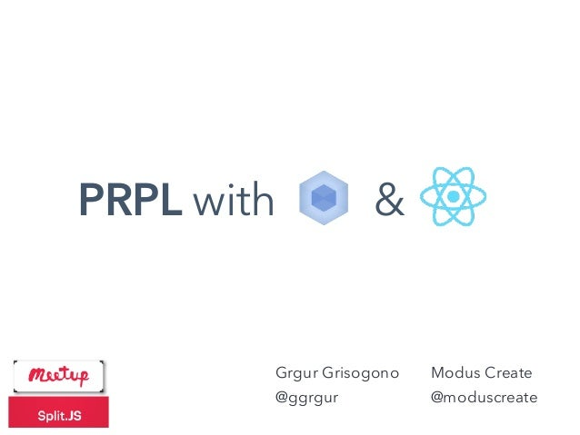 PRPL with & Grgur Grisogono @ggrgur Modus Create @moduscreate