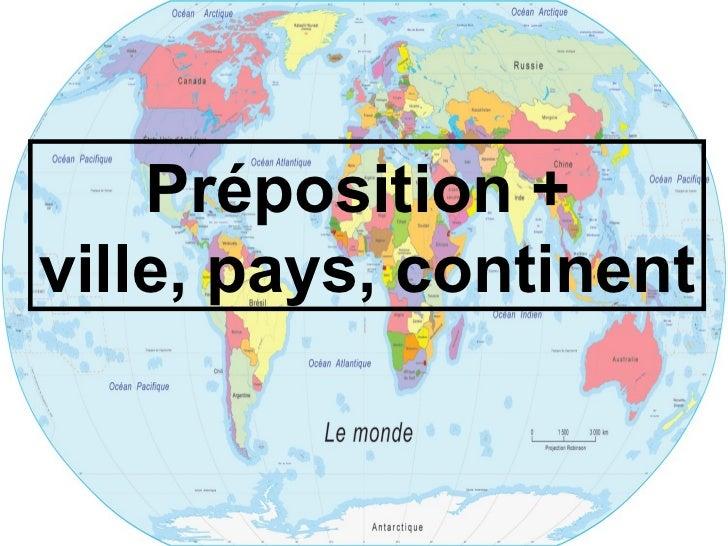 Préposition +ville, pays, continent