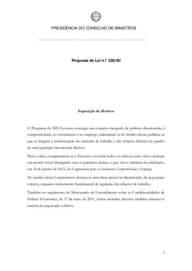 PRESIDÊNCIA DO CONSELHO DE MINISTROS 1 Proposta de Lei n.º 230/XII Exposição de Motivos O Programa do XIX Governo consagra...