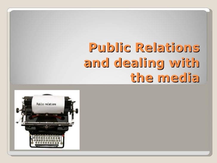 Public Relations and dealing with the media