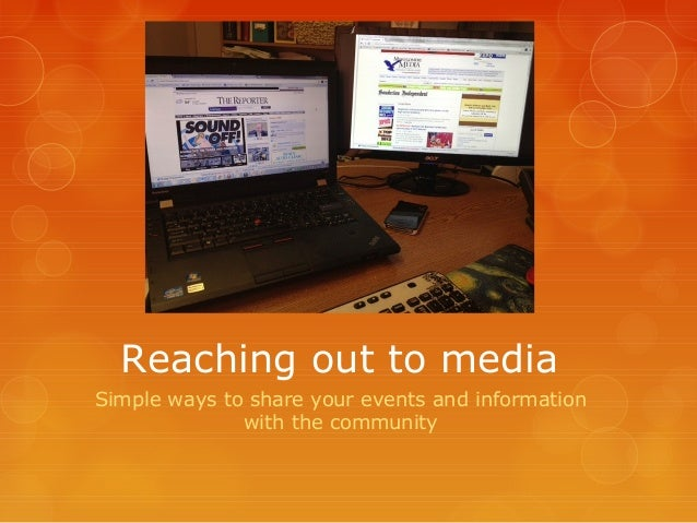 Reaching out to mediaSimple ways to share your events and informationwith the community