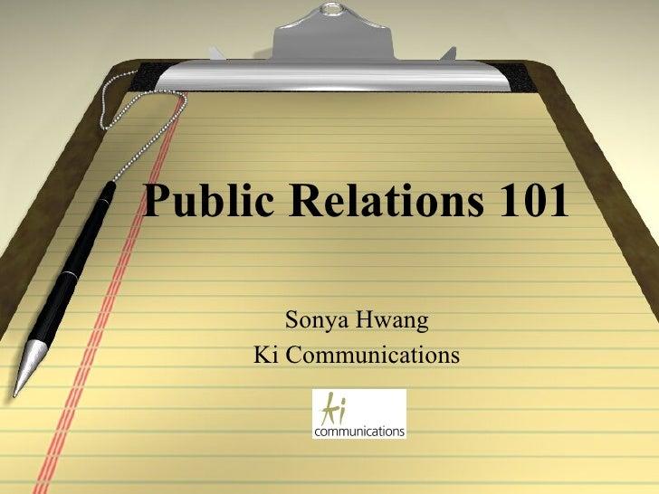 Public Relations 101 Sonya Hwang Ki Communications