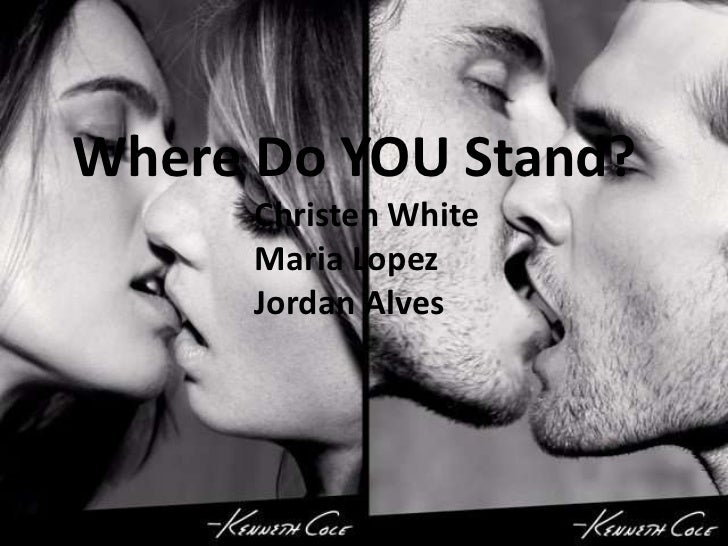 Where Do YOU Stand?      Christen White      Maria Lopez      Jordan Alves