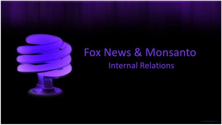 Fox News & Monsanto  Internal Relations