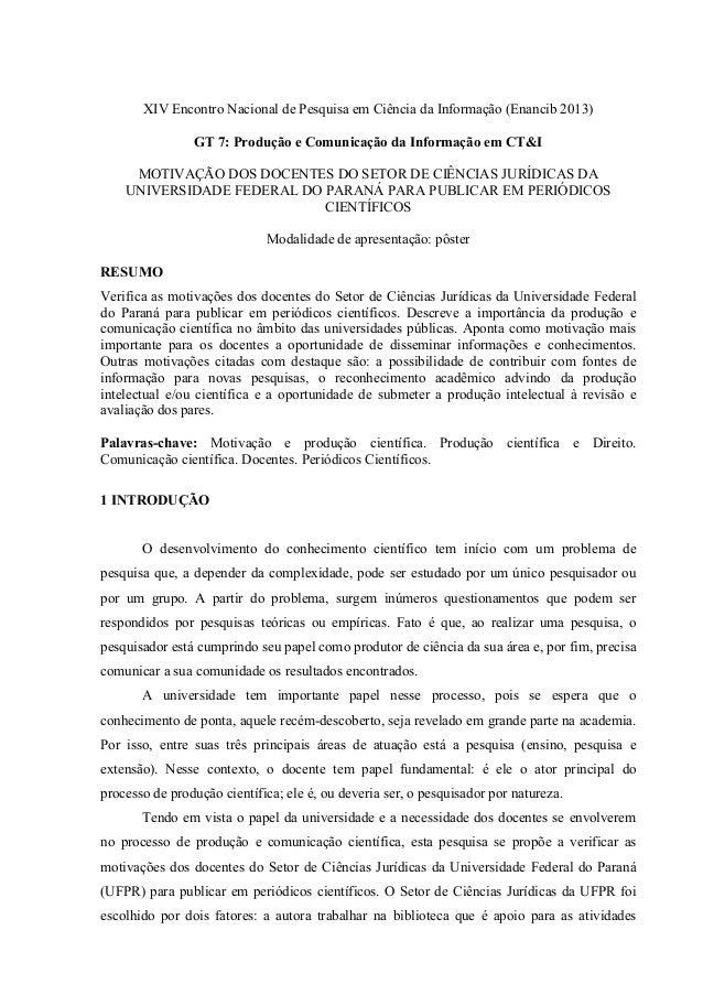 XIV Encontro Nacional de Pesquisa em Ciência da Informação (Enancib 2013) GT 7: Produção e Comunicação da Informação em CT...