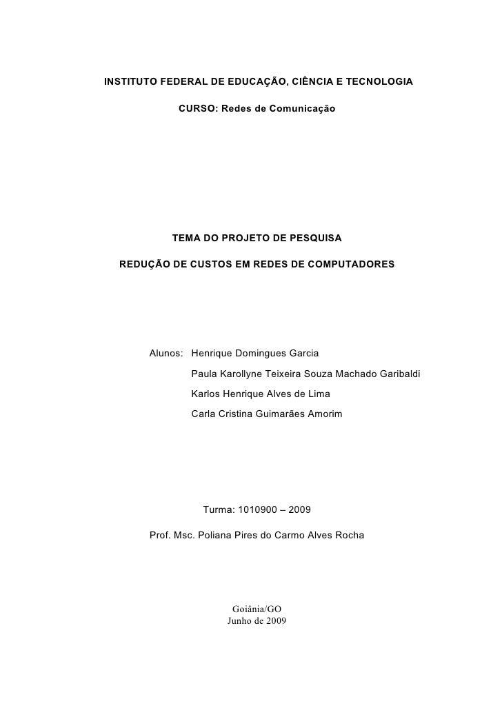 INSTITUTO FEDERAL DE EDUCAÇÃO, CIÊNCIA E TECNOLOGIA             CURSO: Redes de Comunicação           TEMA DO PROJETO DE P...