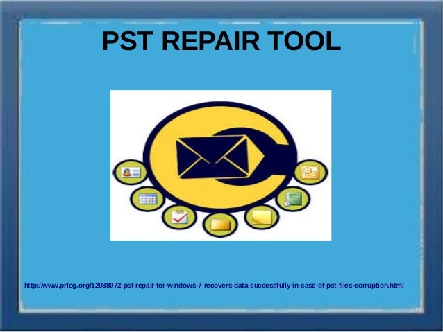 PST REPAIR TOOLhttp://www.prlog.org/12088072-pst-repair-for-windows-7-recovers-data-successfully-in-case-of-pst-files-corr...