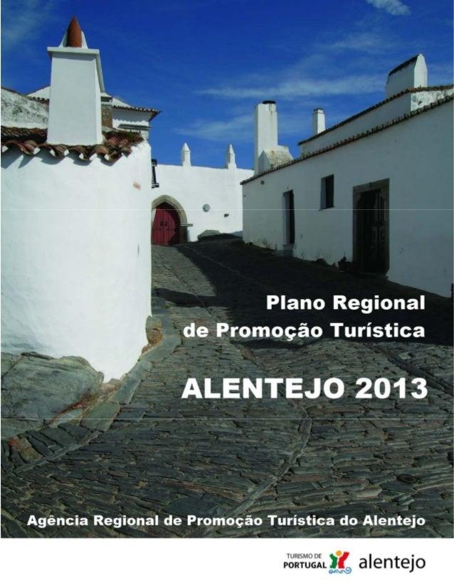 Plano Regional de Promoção Turística – Alentejo 2013                                     ÍNDICEI ENQUADRAMENTO            ...
