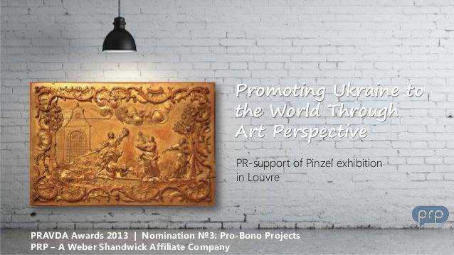 Promoting Ukraine to the World Through Art Perspective PR-support of Pinzel exhibition in Louvre  PRAVDA Awards 2013 | Nom...
