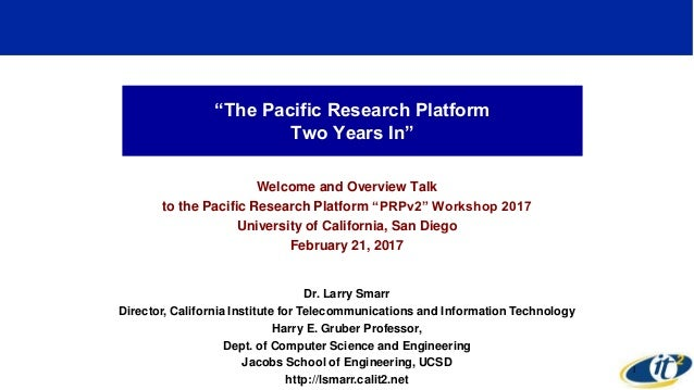 """""""The Pacific Research Platform Two Years In"""" Welcome and Overview Talk to the Pacific Research Platform """"PRPv2"""" Workshop 2..."""