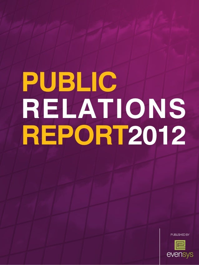 1PUBLICRELATIONSREPORT2012         PUblished by